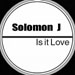 SOLOMON J - Is It Love, Pres. US House