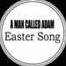 A MAN CALLED ADAM - Easter Song (DJ D, Rob Mello, Zaki D rmxs)