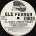 ELE FERRER - I'll Make U Happy Baby