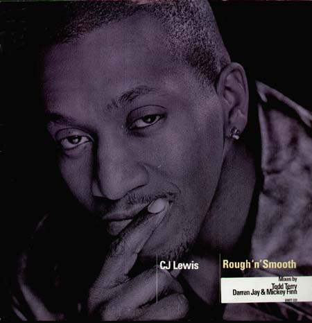 C.J.LEWIS - Rough 'N' Smooth (Todd Terry Rmx)
