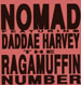 NOMAD - The Raggamuffin Number, Feat. Daddae Harvey