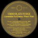 CHOCOLATE FUDGE - Locomotion / In a Fantasy / What u want