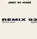 JIMMY BO HORNE - Gimme Some / Spank! - Remix 93