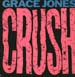 GRACE JONES - Crush