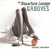 VARIOUS - The Departure Lounge Groove