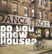 VARIOUS - Do You Know House? Volume One