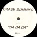 CRASH DUMMIES - Da Da Da