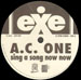 A.C. ONE - Sing A Song Now Now