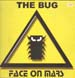 FACE ON MARS - The Bug