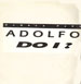 ADOLFO - Do I ? , Feat. Barbara Tucker (I.Iacobucci, Workin' Happily, Don Carlos, Jazz Voice, S.Fontana, Allen Jeffrey Rmxs)