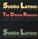 SUENO LATINO - Sueno Latino - The Latin Dream (The Dream Remixes)