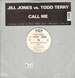 JILL JONES - Call Me ,  vs. Todd Terry (Willie Washington, Mantronix, Ray Roc Rmxs)