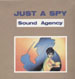 SOUND AGENCY - Just A Spy