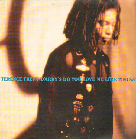 TERENCE TRENT D' ARBY - Do You Love Me Like You Say?