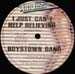 BOYS TOWN GANG - I Just Can't Help Believing
