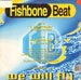 FISHBONE BEAT - We Will Fly
