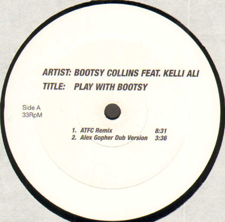 BOOTSY COLLINS - Play With Bootsy, Feat. Kelli Ali (ATFC, Alex Gopher Rmix)