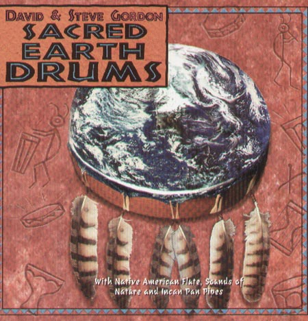 DAVID & STEVE GORDON - Sacred Earth Drums