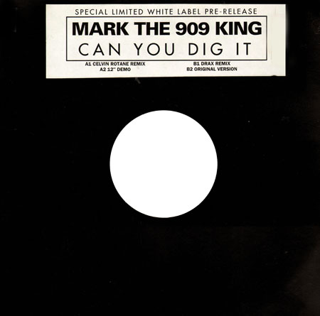MARK THE 909 KING - Can You Dig It (Celvin Rotaine Rmx)