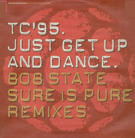 TC 1995 - Just Get Up and Dance (808 State Mix, Sure Is Pure Mix)