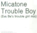MICATONE - Trouble Boy (Eva Be Mix) / Nomad (Maurice Fulton Rmx)