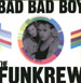 THE FUNKREW - Bad Bad Boy