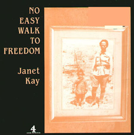 JANET KAY - No Easy Walk To Freedom